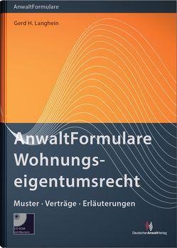 Anwaltformulare Wohnungseigentumsrecht von Langhein,  Gerd H.