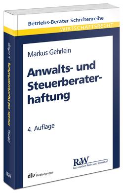 Anwalts- und Steuerberaterhaftung von Gehrlein,  Markus