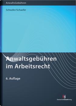 Anwaltsgebühren im Arbeitsrecht von Schaefer,  Malte, Schaefer,  Rolf, Simon,  Heike