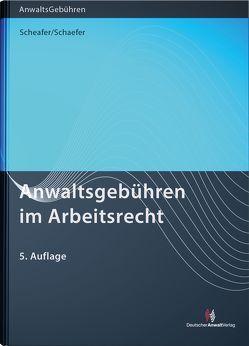 Anwaltsgebühren im Arbeitsrecht von Schaefer,  Malte, Schaefer,  Rolf