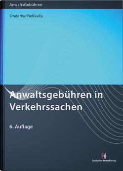 Anwaltsgebühren in Verkehrssachen von Onderka,  Julia Bettina, Piesskalla,  Michael