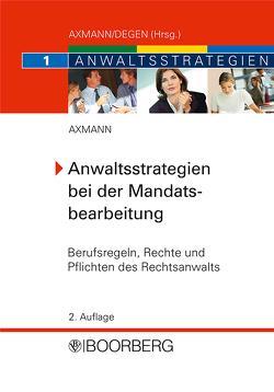 Anwaltsstrategien bei der Mandatsbearbeitung von Axmann,  Mario