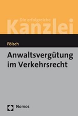 Anwaltsvergütung im Verkehrsrecht von Fölsch,  Peter