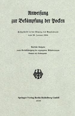 Anweisung zur Bekämpfung der Pocken von Verlag von Julius Springer,  Berlin,  Berlin