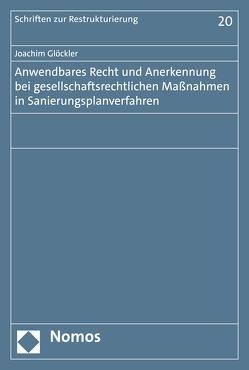 Anwendbares Recht und Anerkennung bei gesellschaftsrechtlichen Maßnahmen in Sanierungsplanverfahren von Glöckler,  Joachim