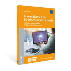 Anwendbarkeit der EU DSGVO in der Schweiz von Näf,  Markus