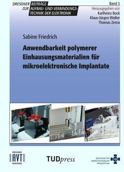 Anwendbarkeit polymerer Einhausungsmaterialien für mikroelektronische Implantate von Friedrich,  Sabine