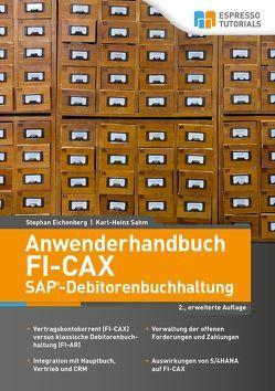 Anwenderhandbuch FI-CAx (SAP-Debitorenbuchhaltung), 2., erweiterte Auflage von Eichenberg,  Stephan, Sahm,  Karl-Heinz