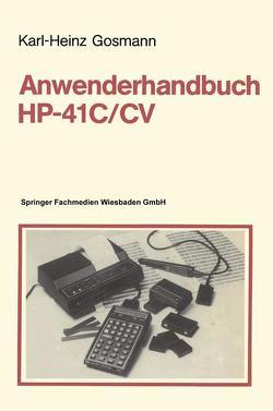 Anwenderhandbuch HP-41 C/CV von Gosmann,  Karl-Heinz