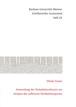 Anwendung der Perkolationstheorie zur Analyse des suffosiven Partikeltransportes von Semar,  Olivier