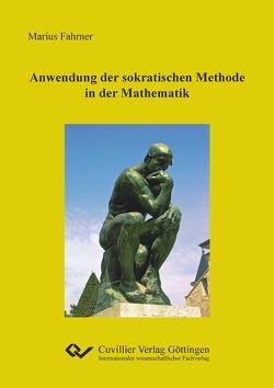 Anwendung der sokratischen Methode in der Mathematik von Fahrner,  Marius