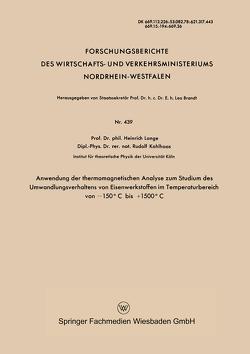 Anwendung der thermomagnetischen Analyse zum Studium des Umwandlungsverhaltens von Eisenwerkstoffen im Temperaturbereich von −150°C bis +1500°C von Lange,  Heinrich