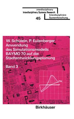 Anwendung des Simulationsmodells BAYMO 70 auf die Stadtentwicklungsplanung von EULENBERGER, SCHÜLEIN