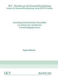 Anwendung dimensionsloser Kennzahlen zur Analyse des variothermen Extrusionsprägeprozesses von Eilbracht,  Stephan