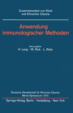 Anwendung immunologischer Methoden von Lang,  Hermann, Rick,  W., Roka,  L.