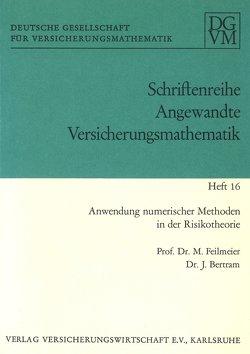 Anwendung numerischer Methoden in der Risikotheorie von Bertram,  Jürgen, Fellmeier,  Manfred