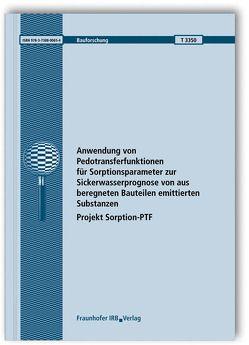 Anwendung von Pedotransferfunktionen für Sorptionsparameter zur Sickerwasserprognose von aus beregneten Bauteilen emittierten Substanzen – Projekt Sorption-PTF. von Tietje,  Olaf