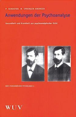 Anwendungen der Psychoanalyse von Schuster,  Peter, Springer-Kremser,  Marianne