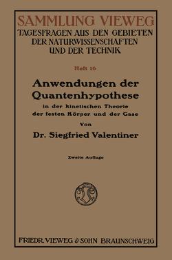 Anwendungen der Quantenhypothese in der kinetischen Theorie der festen Körper und der Gase in elementarer Darstellung von Valentiner,  Siegfried