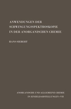 Anwendungen der Schwingungsspektroskopie in der Anorganischen Chemie von Siebert,  Hans