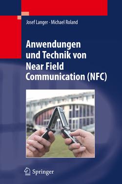 Anwendungen und Technik von Near Field Communication (NFC) von Langer,  Josef, Roland,  Michael