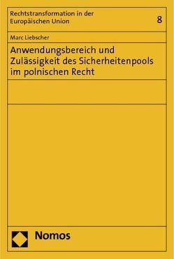 Anwendungsbereich und Zulässigkeit des Sicherheitenpools im polnischen Recht von Liebscher,  Marc
