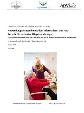Anwendungschancen moderner IT- und AAL-Technik für Stationäre Pflegeeinrichtungen von Bogert,  Bernd, Fuchs-Frohnhofen,  Paul, Kerger,  Kim, Palm,  Gerd