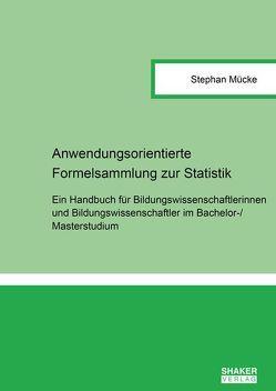 Anwendungsorientierte Formelsammlung zur Statistik von Mücke,  Stephan