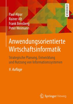 Anwendungsorientierte Wirtschaftsinformatik von Alpar,  Paul, Alt,  Rainer, Bensberg,  Frank, Weimann,  Peter