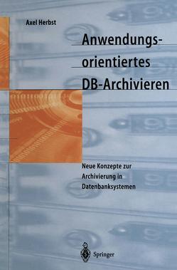Anwendungsorientiertes DB-Archivieren von Herbst,  Axel