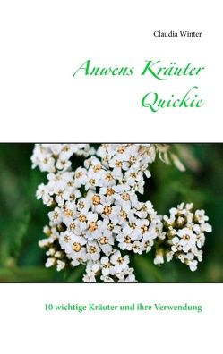 Anwens Kräuter Quickie von Winter,  Claudia