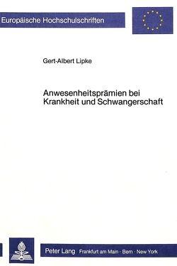 Anwesenheitsprämien bei Krankheit und Schwangerschaft von Lipke,  Gert-Albert