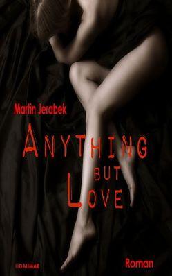 Anything but love von Jerabek,  Martin
