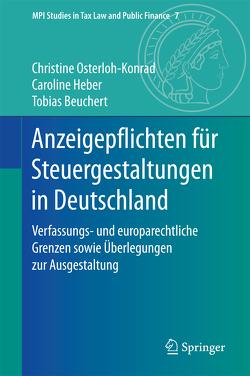 Anzeigepflichten für Steuergestaltungen in Deutschland von Beuchert,  Tobias, Heber,  Caroline, Osterloh-Konrad,  Christine