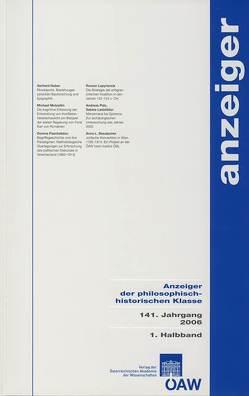 Anzeiger der philosophisch-historischen Klasse der Österreichischen… / Anzeiger der philosophisch-historischen Klasse der Österreichischen… 141.Jahrgang 2006, 1. Halbband