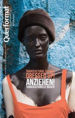 Anziehen. Transkulturelle Moden von Haehnel,  Birgit, Karentzos,  Alexandra, Petri,  Jörg, Trauth,  Nina