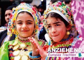 Anziehend – Europas Trachten (Wandkalender 2018 DIN A2 quer) von CALVENDO,  k.A.