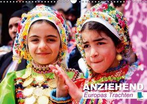 Anziehend – Europas Trachten (Wandkalender 2018 DIN A3 quer) von CALVENDO,  k.A.