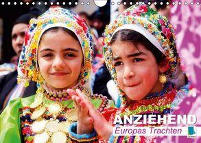 Anziehend – Europas Trachten (Wandkalender 2018 DIN A4 quer) von CALVENDO,  k.A.