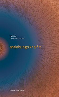 Anziehungskraft von Hecker,  Robert, May,  Werner