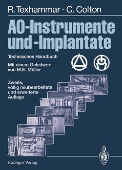 AO-Instrumente und -Implantate von Baumgart,  F., Buchanan,  J., Colton,  Christopher, Disegi,  J.A., Hertel,  R, Müller,  M.E., Murphy,  A., Perren,  S. M., Schwab,  E., Texhammar,  Rigmor