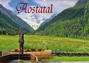 Aostatal (Wandkalender 2018 DIN A2 quer) von LianeM
