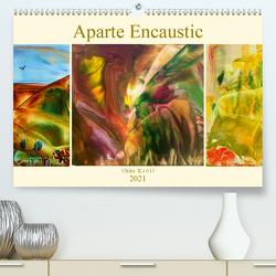 Aparte Encaustic (Premium, hochwertiger DIN A2 Wandkalender 2021, Kunstdruck in Hochglanz) von Kröll,  Ulrike