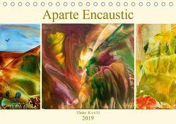 Aparte Encaustic (Tischkalender 2019 DIN A5 quer) von Kröll,  Ulrike