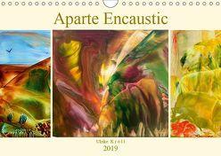 Aparte Encaustic (Wandkalender 2019 DIN A4 quer)