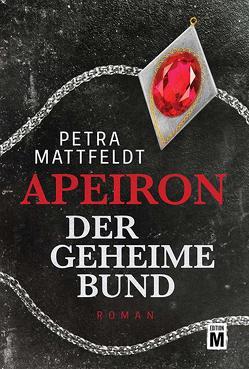 Apeiron – Der geheime Bund von Mattfeldt,  Petra