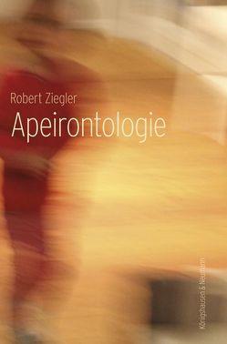 Apeirontologie von Ziegler,  Robert Hugo