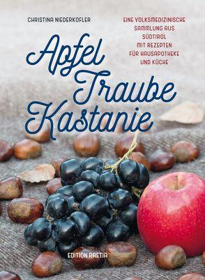 Apfel, Traube, Kastanie von Niederkofler,  Christina