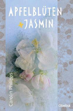 Apfelblüten und Jasmin von Phillips,  Carolin