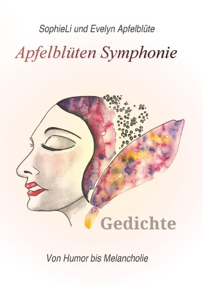 Apfelblüten Symphonie von Apfelblüte,  Evelyn, Li,  Sophie